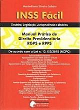 Inss facil - manual pratico de direito previdenciario rgps e rpps
