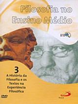 Filosofia no ensino medio vol. 3 - a historia e os textos (dvd)