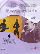 Filosofia no ensino medio vol. 4 - procedimentos didaticos na aula de filosofia (dvd)