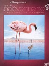 Grande bale vermelho - o misterio dos flamingos (dvd)