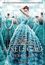Livro a selecao (volume 1) kiera cass - trilogia a selecao