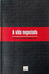 A vida negociada gioconda bordon e henry lee