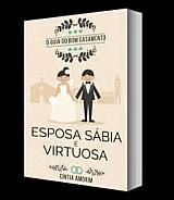 Metodo esposa sabia e virtuosa