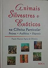 Livro animais silvestres e exã³ticos na clãnica particular peixes - anfãbios - rã©pteis paulo marcos agria de oliveira