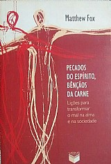 Livro pecados do espãritos,  bãªnã§ã£os da carne matthew fox
