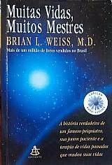 Muitas vidas,  muitos mestres brian l. weiss,  m.d.
