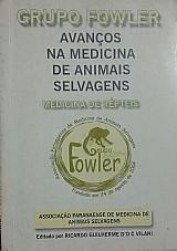 Grupo fowler avanços na medicina de animais selvagens medicina de répteis ricardoguilherme do c vilani