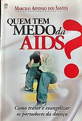 Quem tem medo da aids? marcelo affonso dos santos