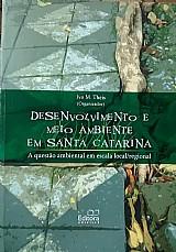Desenvolvimento e meio ambiente em santa catarina ivo m. theis