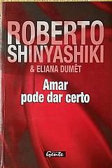 Amar pode dar certo / roberto shinyashiki & eliana dumet