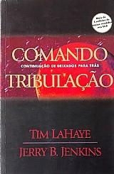 Comando tribulacao - tim lahaye / jerry b. jenkins