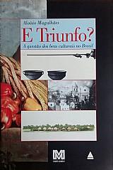 E triunfo? a questao dos bens culturais no brasil