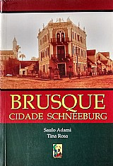 Brusque cidade schneeburg - saulo adami / tina rosa