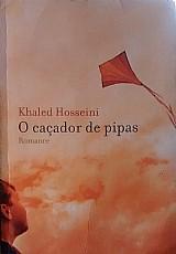 O cacador de pipas - khaled hosseini