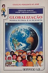 Globalizacao nossa patria e o planeta sebastiao martins andre carvalho (coord.)