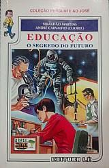 Educacao o segredo do futuro sebastiao martins andre carvalho (coord.)