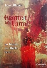 Livro erotica do luto: no tempo da morte seca jean allouch
