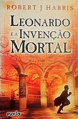 Leonardo e a invencao mortal - robert j. harris