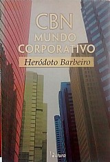 Cbn mundo corporativo herodoto barbeiro