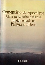 Comentario de apocalipse uma perspectiva diferente,  fundamentada na palavra de deus klaus siebje