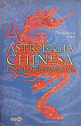 Astrologia chinesa e os relacionamentos theodora lau