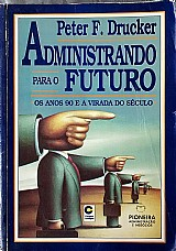 Administrando para o futuro - peter f. drucker