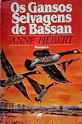 Os gansos selvagens de bassan - anne hebert