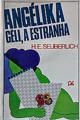 Angelika geli,  a estranha h. e. seuberlich
