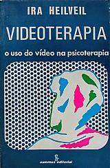 Videoterapia - o uso do video na psicoterapia ira heilveil