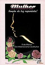Ser mulher bencao de luz,  conjunto de rosas aromatizadas,  no verso poema de acacio santana
