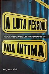 Livro a luta pessoal para resolver os problemas da vida ãntima pe. jonas abib