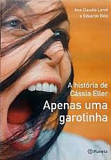 Livro apenas uma garotinha - a historia de cassia eller ana claudia landi e eduardo belo