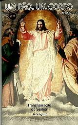 Um pao,  um corpo,  festa de sao jose e transfiguracao do senhor