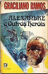 Alexandre e outros herois de graciliano ramos,  12ª edicao 1975