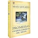 Promessas inspiradoras de deus autor: max lucado - loja do crente