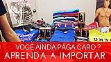 Curso como importar dos estados unidos produtos e roupas para revender 2017