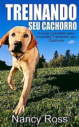 E-book treinando seu cachorro o guia completo para iniciantes treinarem seu cachorro.
