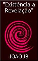 Existência a revelação - o livro
