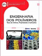 Engenharia dos polímeros - tipos de aditivos,  propriedades e aplicaçõ