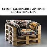 Curso - fabricando e vendendo moveis de pallets