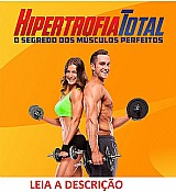 Hipertrofia total para aumentas os musculos,  ganhar massa muscular e aumentar a musculatura