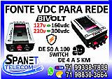 Fonte vdc provedor de internet rede 160vdc  300vcd em salvador ba