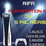 Rifa,  premio: um playstation 5 ou 5 mil reais..