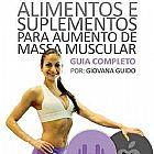 Alimentos e suplementos para aumento da massa muscula.