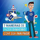 Faca sua fan page vira uma maquina de fazer dinheiro!