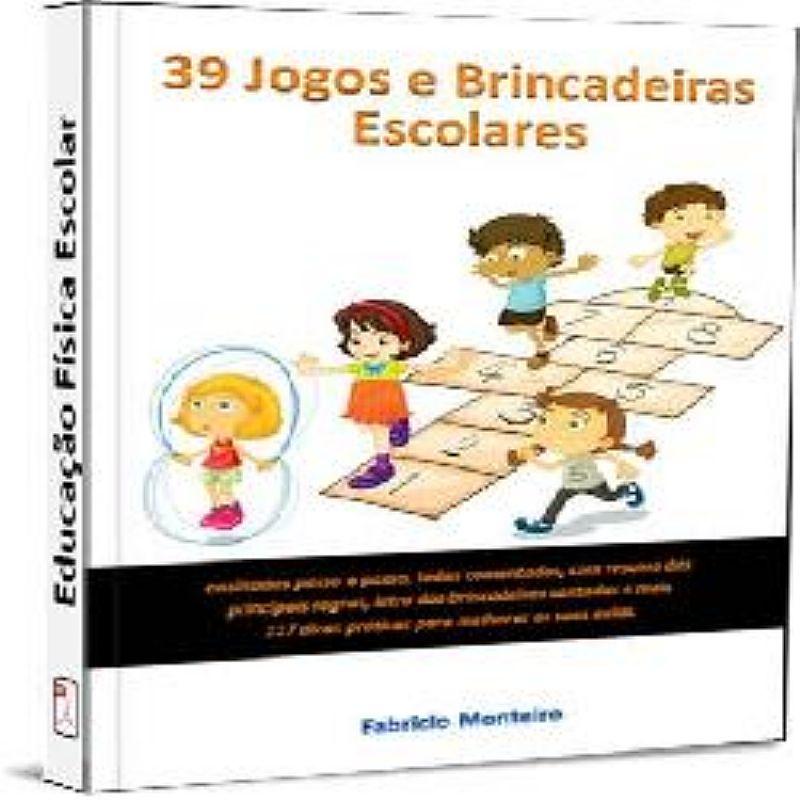 39 Jogos e Brincadeiras Escolares