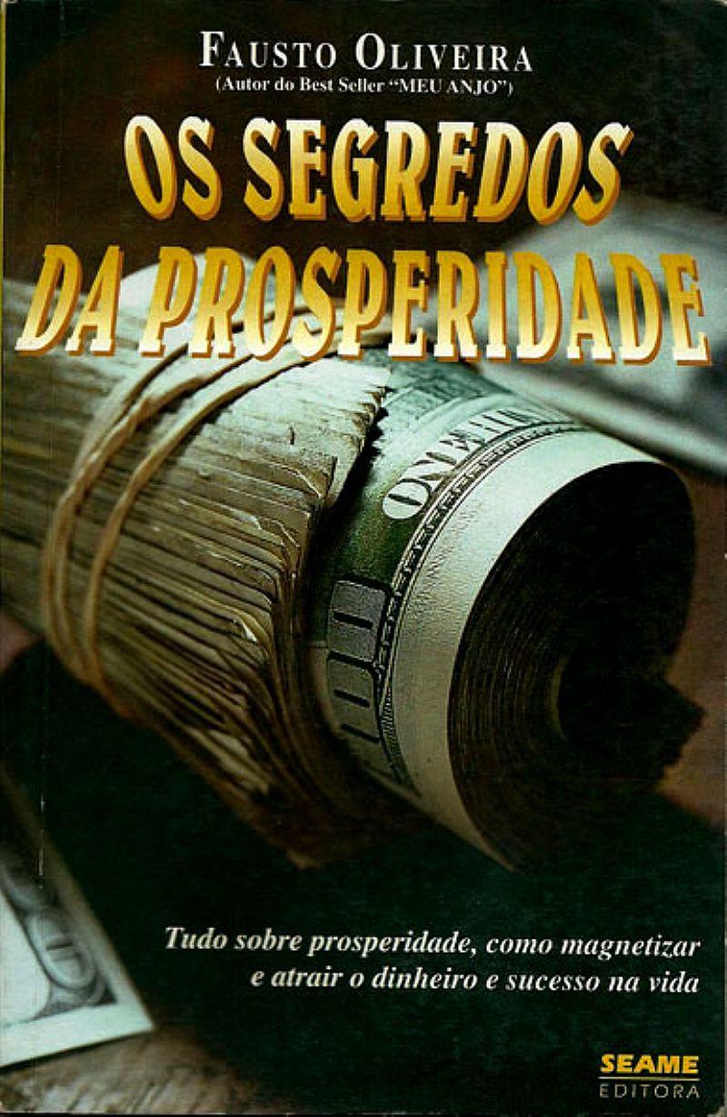 Os Segredos da Prosperidade de Fausto Oliveira