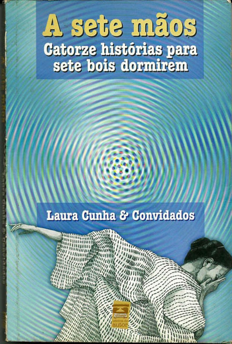 A Sete Maos,  Catorze Historias Para 7 Bois Dormirem,  Laura Cunha e Convidados