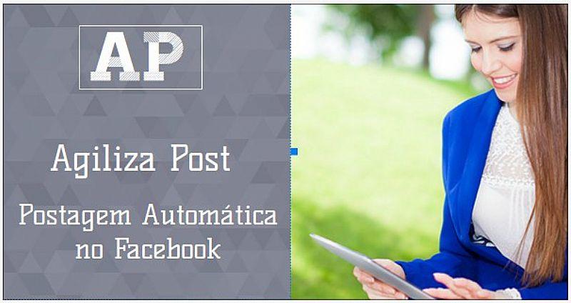 AP_AGILIZA POST AUTOMÁTICO NO FACEBOOK