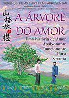 A �rvore Do Amor / Shanzha Shu Zhi Lian (2010) - temos diversos filmes asiaticos